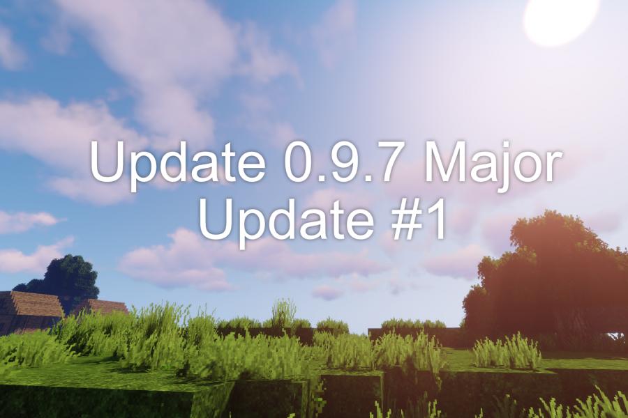 Update 0.9.7 Major Update #1